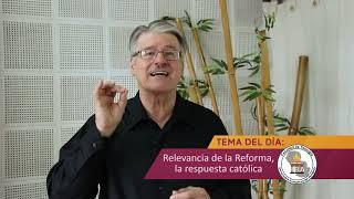 Relevancia de la Reforma – la respuesta católica