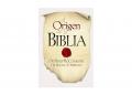 El Origen de la Biblia – Serrano & Comfort